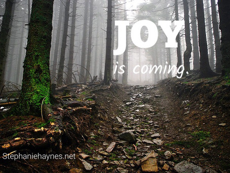 Joy. Is. Coming