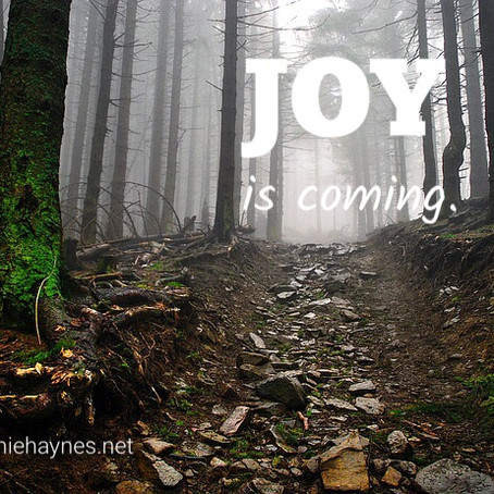Joy. Is. Coming