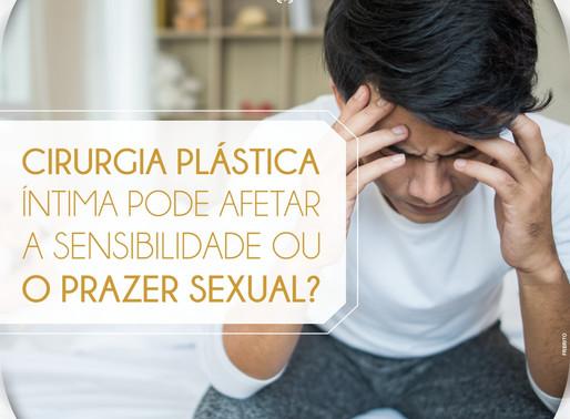 CIRURGIA PLÁSTICA ÍNTIMA PODE AFETAR A SENSIBILIDADE OU O PRAZER SEXUAL?