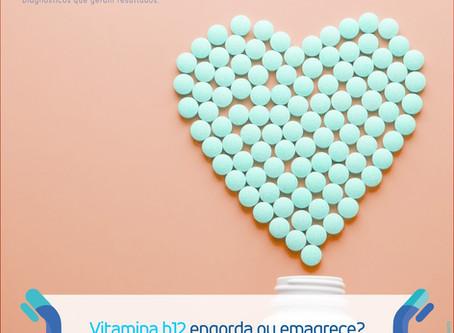 VITAMINA B12 ENGORDA OU EMAGRECE?
