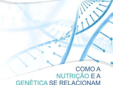 COMO A NUTRIÇÃO E A GENÉTICA SE RELACIONAM E BENEFICIAM A SUA SAÚDE?
