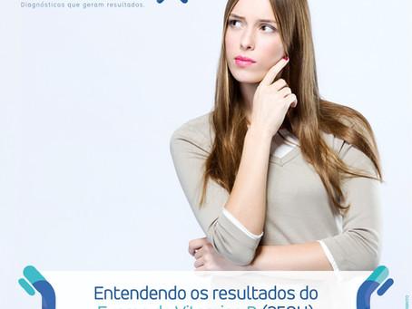 ENTENDENDO OS RESULTADOS DO EXAME DE VITAMINA D (250 H)