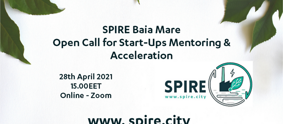 SPIRE Baia Mare Open Call for Start-Ups Mentoring & Acceleration