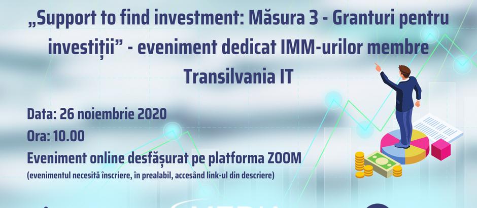 """Webinar Transilvania IT Cluster:""""Support to find investment: Măsura 3 - Granturi pentru investiții"""""""