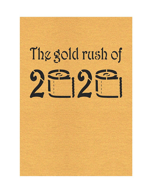 The Gold Rush Of 2020 - Limited Edition