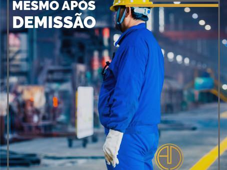 ESTABILIDADE MESMO APÓS DEMISSÃO