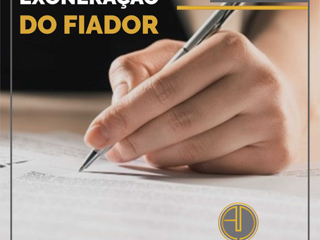 EXONERAÇÃO DE FIADOR