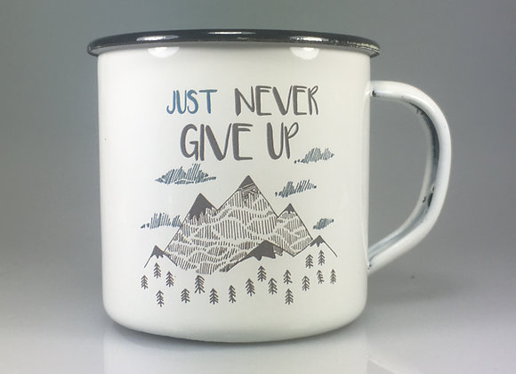 Just never give up