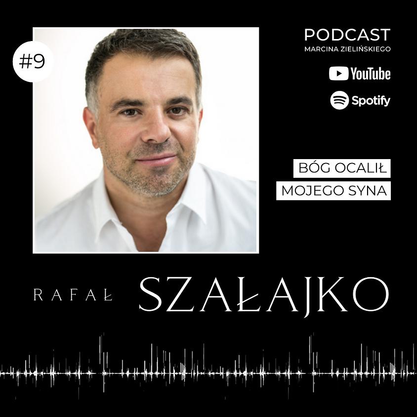 """Podcast """"Rozpal wiarę"""" #9 - Rafał Szałajko"""