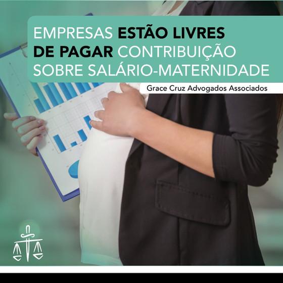 """""""É inconstitucional contribuição patronal sobre salário maternidade"""", declara STF"""