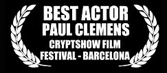 Best Actor - Paul Clemens - Cryptshow Film Festival Barcelona - The Horribly Slow Murderer with the Extremely Inefficient Weapon