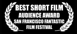 Best Short Film - Audience Award -  San Francisco Fantastic Film Festival - The Horribly Slow Murderer with the Extremely Inefficient Weapon
