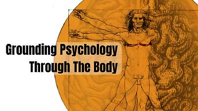 1 Grounding Psychology Through The Body.