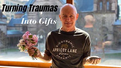 Turning Traumas Into Gifts (video)