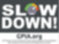 SLOW DOWN v2 updated.png