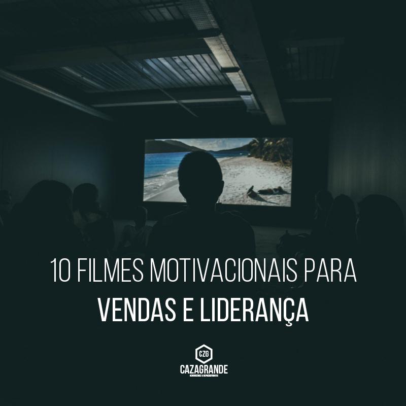 10 Filmes Motivacionais Para Vendas E Liderança