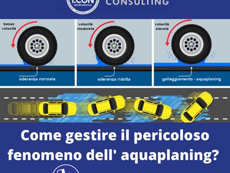 Cos'è l'Aquaplaning e come lo si deve gestire.