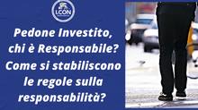 Pedone investito, chi è Responsabile?