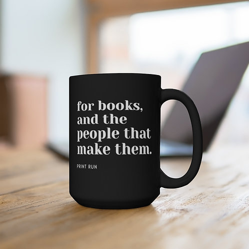 For Books, and the People That Make Them 15oz Mug