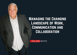 Managing the Changing Landscape of Work, Communication and Collaboration