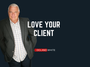 Fall In Love With Your Client