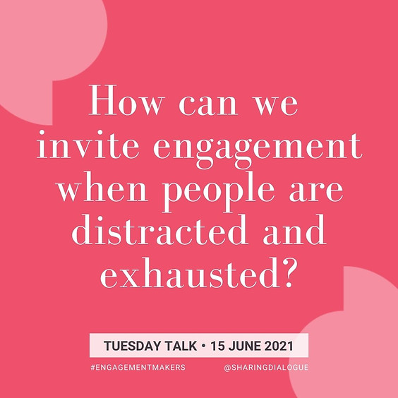 Tuesday Talk: Engaging the Distracted & Exhausted