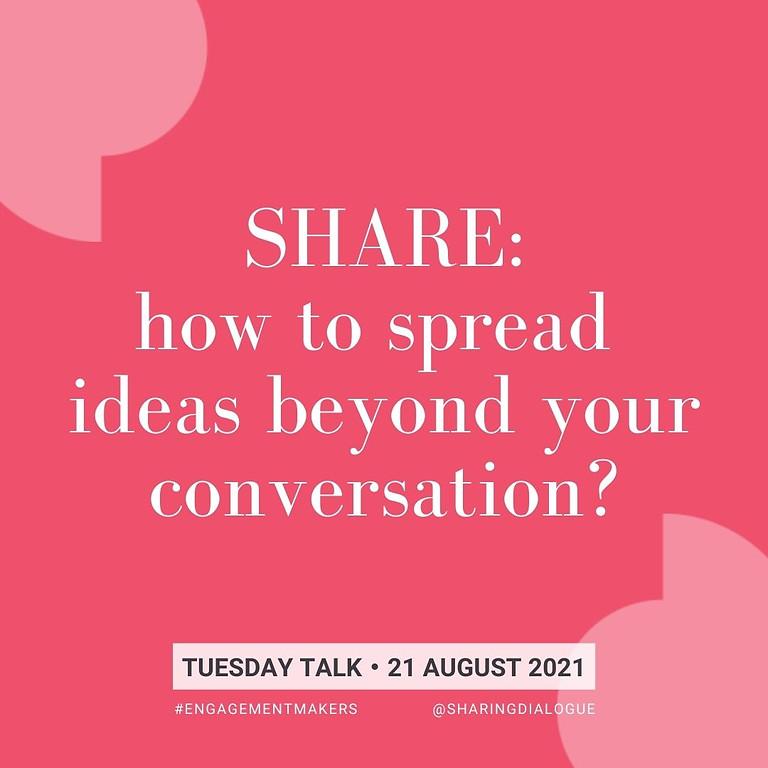 SHARE. Tuesday Talk on multiplying conversational wisdom