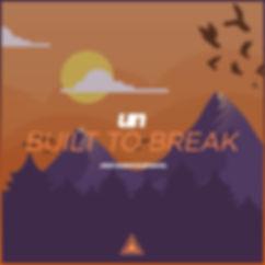 un - built to break