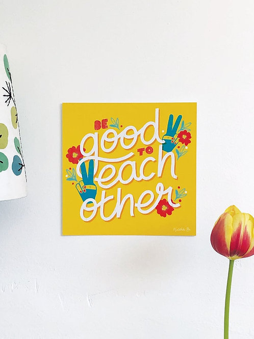 Be Good To Each Other Hand Drawn Unframed Print Postcard