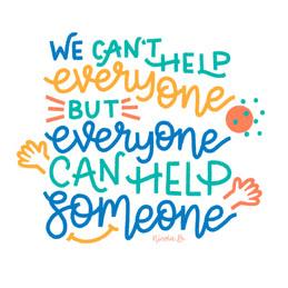 Everyone can help someone