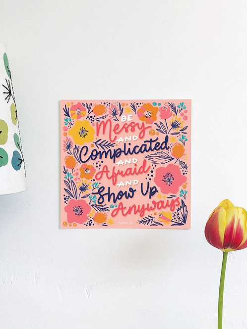 Be Messy and Complicated Hand Drawn Unframed Print Postcard