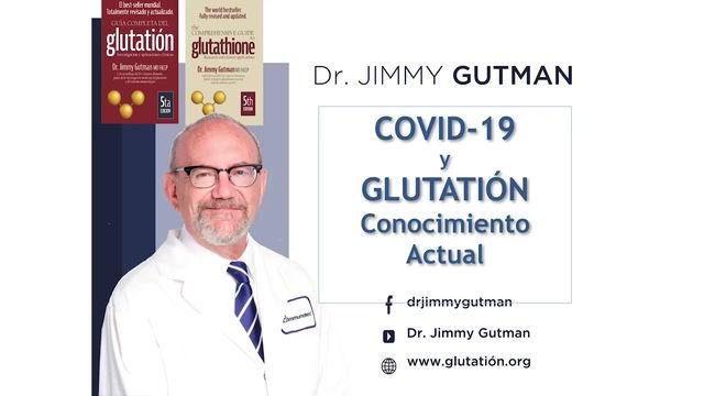 Glutation y el COVID-19 explicado por el Doctor y Cientifico Jimmy Gutman