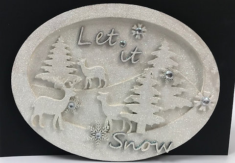 Let it snow oval plaque - image shown is decorated after assembly