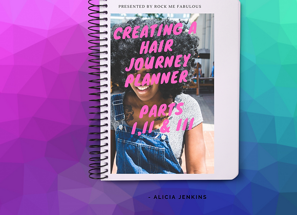 Creating A Hair Journey Planner: Part I, II & III ebook