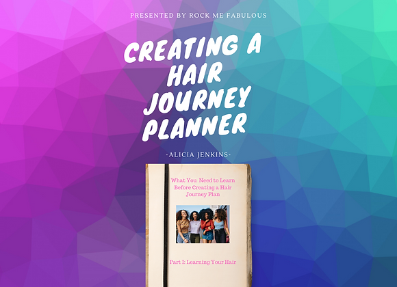 Creating A Hair Journey Planner Part I: Learning Your Hair