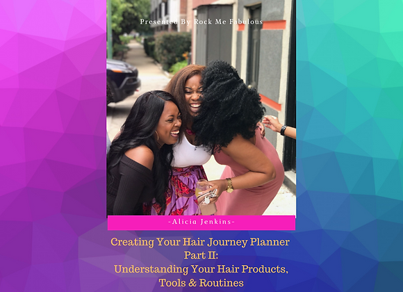 Part II: Understanding Your Hair Products, Tools & Routines