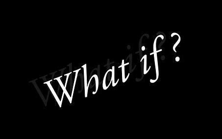 WHAT IF …?