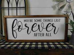 If Some Things Last Forever...