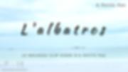 fichier_projet_video_L'albatros_modifié.