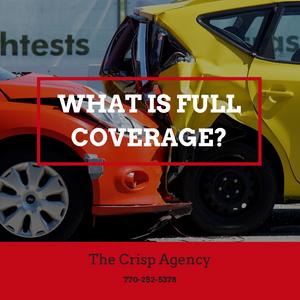Full Coverage, Car Insurance, Auto Insurance, Comprehensive, Collision, Coverage, Georgia Insurance, Insurance near me