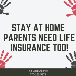 It's not just breadwinners who need life insurance, Stay-at-home parents do too!  Coweta Parents, Fayette Parents, Newnan Moms, Peachtree City Moms, Sharpsburg, Senoia, Life Insurance