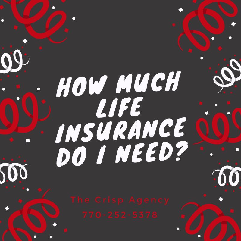 How much life insurance do i need? Sharpsburg life insurance agent, Sharpsburg Insurance agency, Sharpsburg Insurance Agent, Newnan Insurance Agency, Newnan Insurance Agency