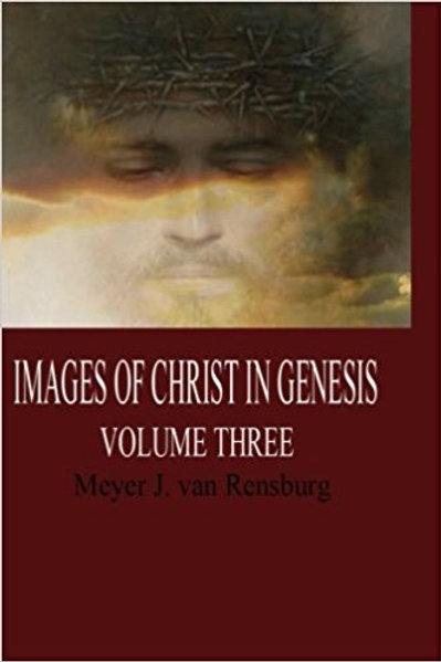 Images of Christ in Genesis, Volume Three