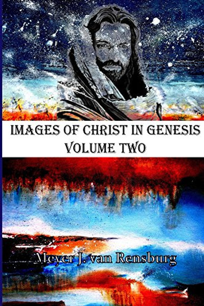 Images of Christ in Genesis, Volume Two