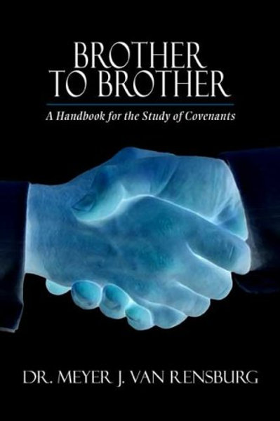 Brother to Brother: A Handbook for the Study of Covenants