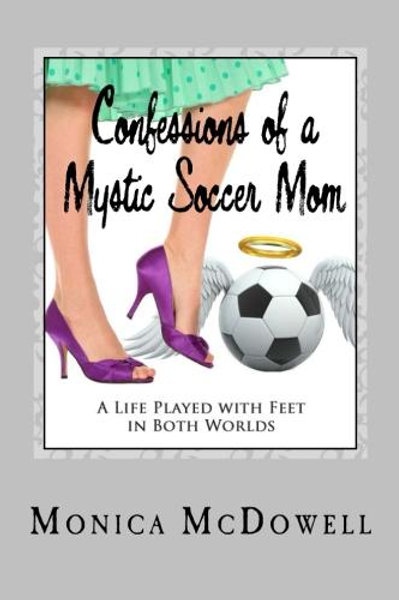 Confessions of a Mystic Soccer Mom