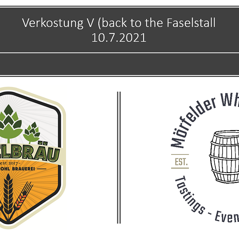 Craftbier & Wiskey Verkostung V - (Back to the Faselstall)