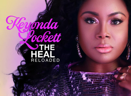 Keyondra Lockett Forthcoming Release 'The Heal Reloaded' Available for Pre-Order