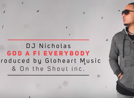 God a Fi Everybody - DJ Nicholas Fires Up New Lyric Video