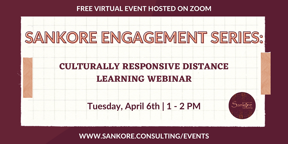 Sankore Engagement Series: Culturally Responsive Distance Learning